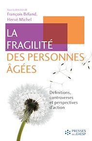 Téléchargez le livre :  La fragilité des personnes âgées. Définitions, controverses et perspectives d'action