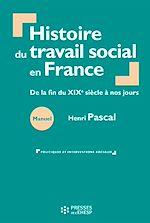 Download this eBook Histoire du travail social en France : De la fin du XIXe siècle à nos jours