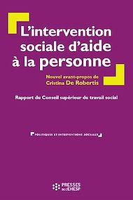 Téléchargez le livre :  L'intervention sociale d'aide à la personne : Rapport du Conseil supérieur du travail social