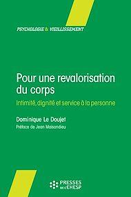 Téléchargez le livre :  Pour une revalorisation du corps : intimité, dignité et service à la personne