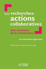 Téléchargez le livre :  Les recherches-actions collaboratives