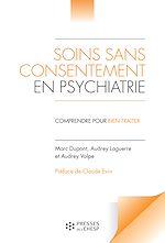 Téléchargez le livre :  Soins sans consentement en psychiatrie
