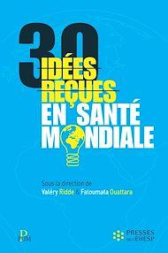 Téléchargez le livre :  30 idées reçues en santé mondiale