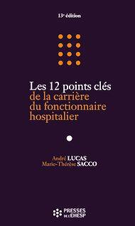 Téléchargez le livre :  Les 12 points clés de la carrière du fonctionnaire hospitalier - 13e édition