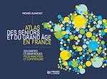 Téléchargez le livre :  Atlas des séniors et du grand âge en France