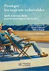 Télécharger le livre :  Protéger les majeurs vulnérables - Quels nouveaux droits pour les personnes en fin de vie ?