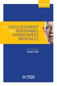 Téléchargez le livre :  Le vieillissement des personnes handicapées mentales - 4e édition