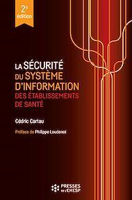 Téléchargez le livre :  La sécurité du système d'information des établissements de santé - 2e édition