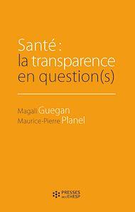 Téléchargez le livre :  Santé : la transparence en question(s)