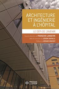 Téléchargez le livre :  Architecture et ingénierie à l'hôpital