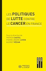 Download this eBook Les politiques de lutte contre le cancer en France