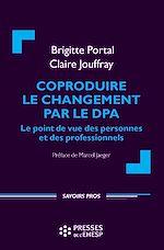 Téléchargez le livre :  Coproduire le changement par le DPA