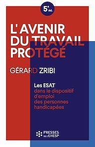 Téléchargez le livre :  L'avenir du travail protégé