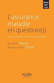 Téléchargez le livre :  L'assurance maladie en question(s)