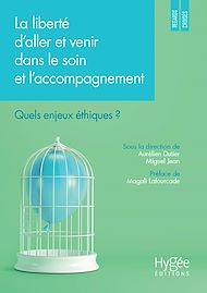 Téléchargez le livre :  La liberté d'aller et venir dans le soin et l'accompagnement