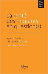 Téléchargez le livre :  La santé des migrants en question(s)