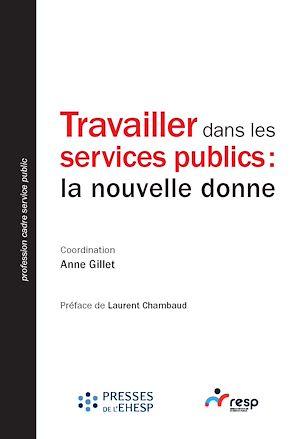 Téléchargez le livre :  Travailler dans les services publics : la nouvelle donne