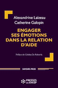 Téléchargez le livre :  Engager ses émotions dans la relation d'aide