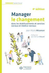 Téléchargez le livre :  Manager le changement dans les établissements et services sociaux et médico-sociaux