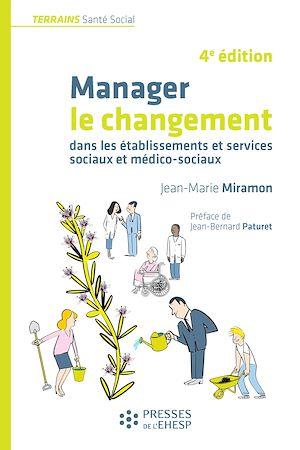 Manager le changement dans les établissements et services sociaux et médico-sociaux
