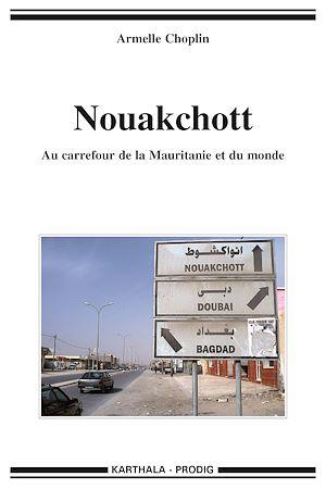 Téléchargez le livre :  Nouakchott. Au carrefour de la Mauritanie et du monde