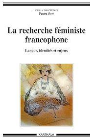 Téléchargez le livre :  La recherche féministe francophone