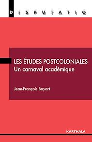 Téléchargez le livre :  Les études postcoloniales - Un carnaval académique