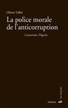 Télécharger le livre :  La police morale de l'anticorruption