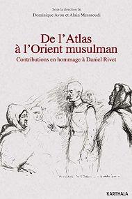 Téléchargez le livre :  De l'Atlas à l'Orient musulman