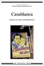 Téléchargez le livre :  Casablanca. Figures et scènes métropolitaines
