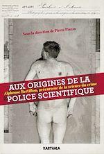 Download this eBook Aux origines de la police scientifique