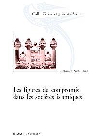 Téléchargez le livre :  Les figures du compromis dans les sociétés islamiques
