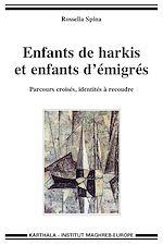 Téléchargez le livre :  Enfants de harkis et enfants d'émigrés