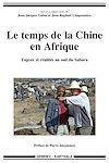 Le temps de la Chine en Afrique