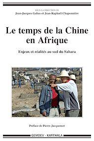 Téléchargez le livre :  Le temps de la Chine en Afrique