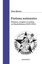 Download this eBook Fictions nationales - Cinéma, empire et nation en Ouzbékistan (1919-1937)