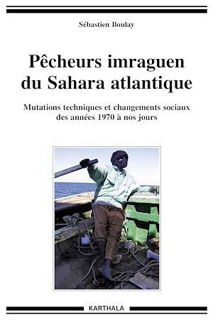 Téléchargez le livre :  Pécheurs imraguen du Sahara atlantique
