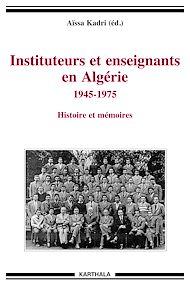 Téléchargez le livre :  Instituteurs et enseignants en Algérie 1945-1975