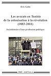 Télécharger le livre :  Les avocats en Tunisie de la colonisation à la révolution (1883-2011)