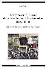 Téléchargez le livre :  Les avocats en Tunisie de la colonisation à la révolution (1883-2011)