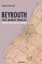 Téléchargez le livre :  Beyrouth sous mandat français