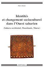 Download this eBook Identités et changement socioculturel dans l'Ouest saharien