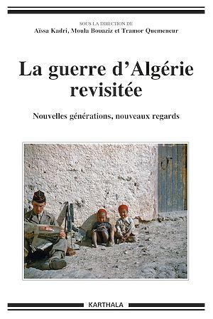 Téléchargez le livre :  La guerre d'Algérie revisitée - Nouvelles générations, nouveaux regards