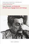 Télécharger le livre :  Yves Person, un historien de l'Afrique engagé dans son temps