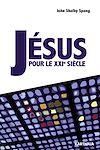 Télécharger le livre :  Jésus pour le XXIe siècle