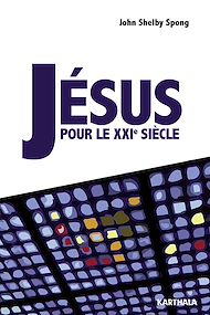 Téléchargez le livre :  Jésus pour le XXIe siècle