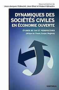 Téléchargez le livre :  Dynamiques des sociétés civiles en économie ouverte. Etudes de cas et perspectives (Afrique de l'Ouest, Europe, Maghreb)