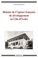 Téléchargez le livre :  Histoire de l'Agence française de développement en Côte d'Ivoire