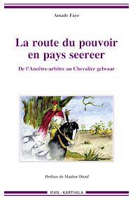 Téléchargez le livre :  La route du pouvoir en pays seereer