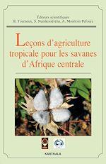 Téléchargez le livre :  Leçons d'agriculture tropicale pour les savanes d'Afrique centrale